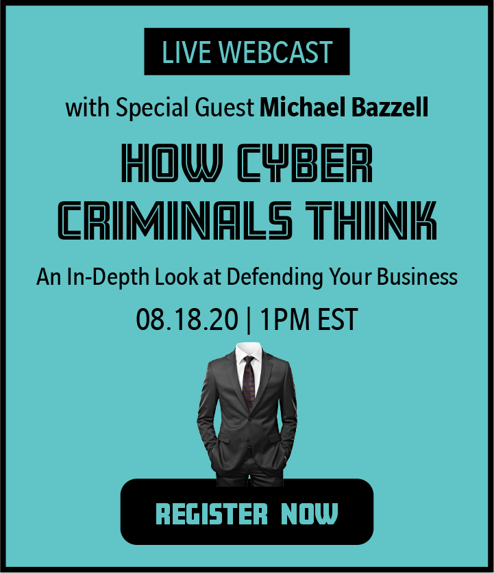 How Cyber Criminals Think with Special Guest Michael Bazzell