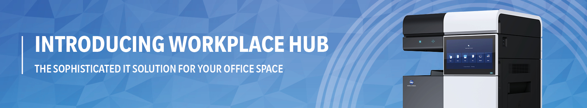 Introducing Hub. The sophisticated IT Solution for your office space