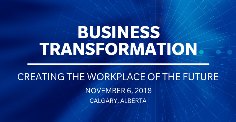 Business Transformation - Creating the Workplace of the Future