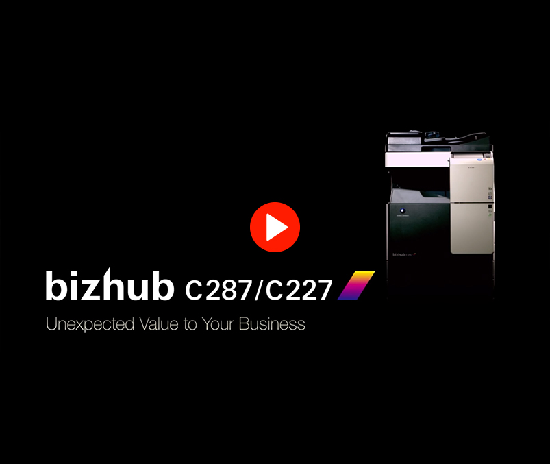 Video for bizhub C287/C227. Unexpected Value to your Business.