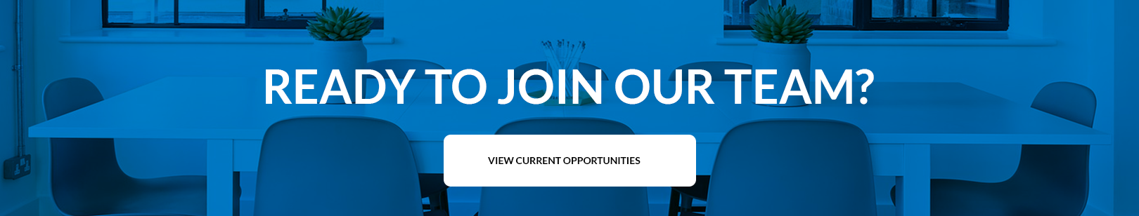 Ready to join our team? View current opportunities